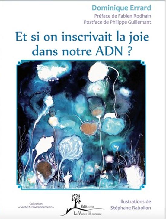 Et si on inscrivait la joie dans notre ADN - Dominique Errard